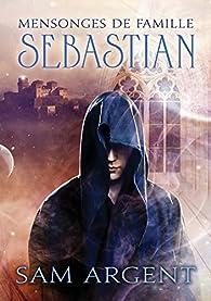 Mensonges de famille: Sebastian par Sam Argent
