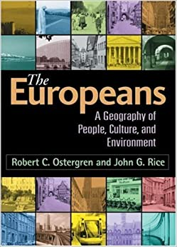The Europeans: A Geography of People, Culture, and Environment (Texts in Regional Geography) by Robert C. Ostergren (2004-03-18)