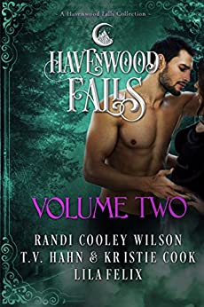 Havenwood Falls Volume Two (Havenwood Falls Collections Book 2) by [Cooley Wilson, Randi, Hahn, T.V., Cook, Kristie, Felix, Lila, Havenwood Falls Collective]