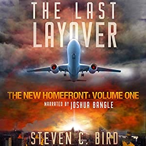 The Last Layover: The New Homefront, Volume 1 Audiobook