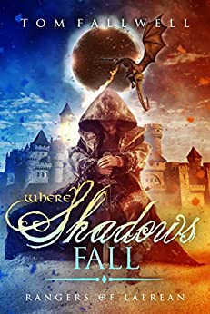 Where Shadows Fall: (Rangers of Laerean, #2) by [Fallwell, Tom]