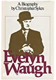 Evelyn Waugh: A Biography