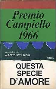 Questa specie d\'amore: Bevilacqua A: Amazon.com: Books