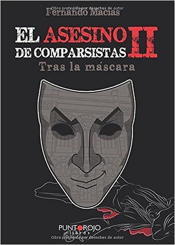 El asesino de comparsistas Ii. Tras la máscara (Spanish Edition): Fernando Macías: 9788416611317: Amazon.com: Books