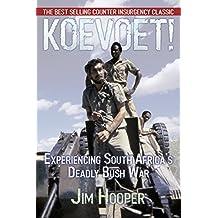 Koevoet: Experiencing South Africa's Deadly Bush War