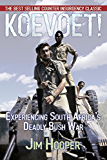 Koevoet: Experiencing South Africa's Deadly Bush War