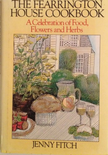 Fearrington House Cookbook, a Celebration of Food, Flowers and Herbs