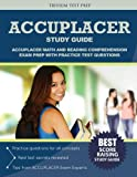 ACCUPLACER Study Guide: Math and Reading Comphrehension Exam Prep with Practice Test Questions