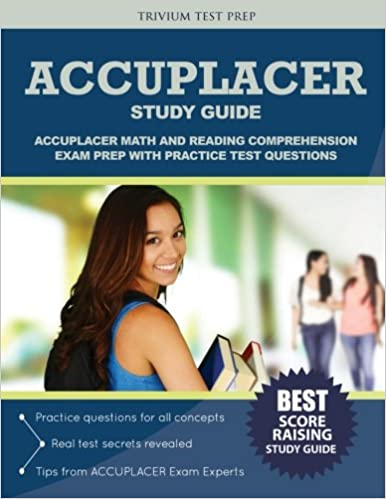 Accuplacer study guide math and reading comphrehension exam prep accuplacer study guide math and reading comphrehension exam prep with practice test questions accuplacer exam prep team trivium test prep 9781635300369 fandeluxe Choice Image