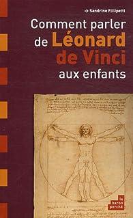 Comment parler de Léonard de Vinci aux enfants ? par Sandrine Fillipetti