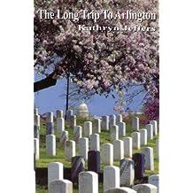 The Long Trip to Arlington