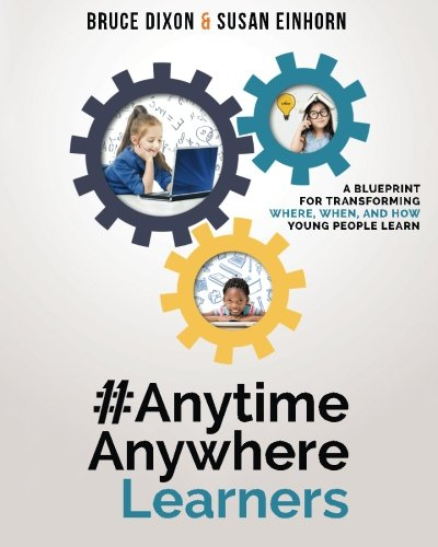 #AnytimeAnywhereLearners: A blueprint for transforming where, when, and how young people learn