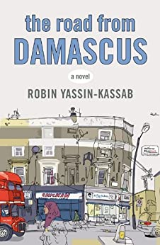 The Road from Damascus by [Yassin-Kassab, Robin]
