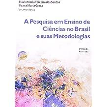 A Pesquisa em Ensino de Ciências no Brasil e Suas Metodologias
