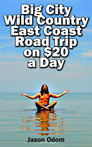 Book: Big City Wild Country East Coast Road Trip on $20 a Day by Jason Odom