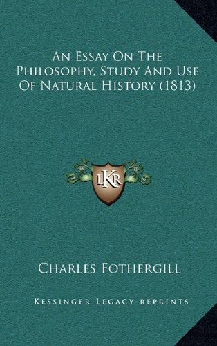 An Essay On The Philosophy, Study And Use Of Natural History (1813) PDF