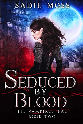 Seduced by Blood (The Vampires' Fae Book 2) (Smell Safe Case)