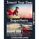 Invent Your Own Superhero: A Brainstorming Journal