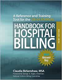 Handbook for Hospital Billing: A Reference and Training Tool for the UB-04 Manual: with answer key, print edition