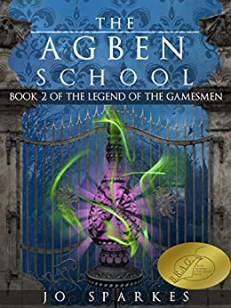 The Agben School (The Legend of the Gamesmen Book 2) by [Sparkes, Jo]