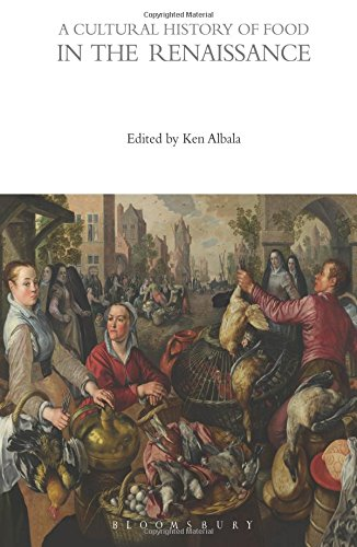 A Cultural History of Food in the Renaissance (The Cultural Histories Series)