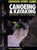 Canoeing and Kayaking, Marcus Bailie, 1852235284
