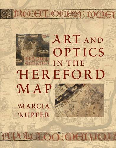 Art and Optics in the Hereford Map: An English Mappa Mundi, c. 1300