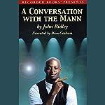 A Conversation with the Mann   John Ridley