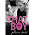 That Boy: (A Sweet, Boy Next Door Standalone Contemporary Romance) (That Boy Series Book 1)