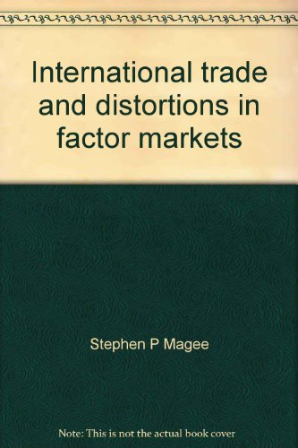 International trade and distortions in factor markets (Business economics and finance ; v. 6)