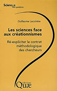 Les sciences face aux créationnismes : Ré-expliciter le contrat méthodologique des chercheurs par Guillaume Lecointre