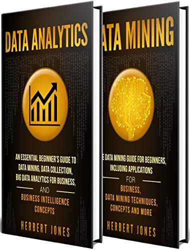 Data Analytics: The Ultimate Guide to Big Data Analytics for Business, Data Mining Techniques, Data Collection, and Business Intelligence Concepts (English Edition)