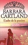 L'aube de la passion par Cartland