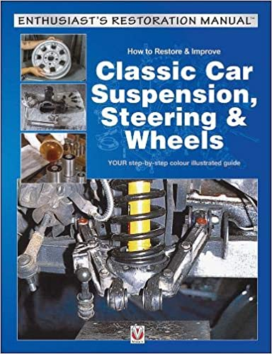 Steering /& Wheels How to Restore /& Improve Classic Car Suspension