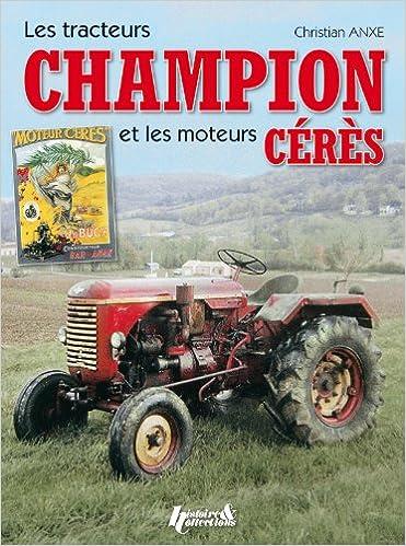 Lire Les tracteurs Champion et les moteurs Céres pdf ebook