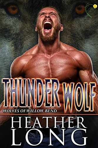 Thunder Wolf (Wolves of Willow Bend Book 11) by [Long, Heather]