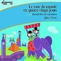 Le tour du monde en quatre-vingts jours Performance Auteur(s) : Jules Verne Narrateur(s) : Bernard Pivot, Bernard Bouillon, Françoise Cumer, Jean-Pierre Moreux, Richard Temple