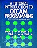 A Tutorial Introduction to Occam Programming, D. Pountain and D. May, 007050606X