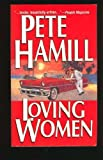 Loving Women by Pete Hamill front cover