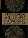 Metalworking Science and Engineering, Mielnik, Edward M., 0070419043