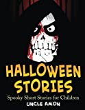 Halloween Stories: Spooky Short Stories for Children (Halloween Short Stories for Kids) - Best Reviews Guide
