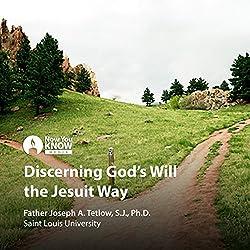 Discerning God's Will the Jesuit Way