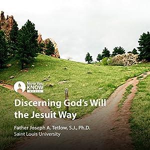 Discerning God's Will the Jesuit Way Vortrag