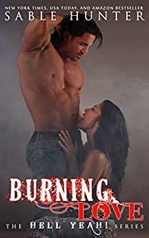 Burning Love: Hell Yeah! by [Hunter, Sable, The Hell Yeah! Series]