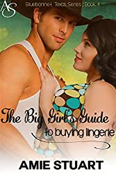 The Big Girl's Guide to Buying Lingerie: A Cowboy Love Story (Bluebonnet, Texas Book 4)