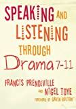 img - for Speaking and Listening through Drama 7-11 book / textbook / text book