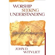 Worship Seeking Understanding: Windows into Christian Practice