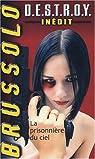 Destroy, tome 2 : La prisonnière du ciel par Brussolo