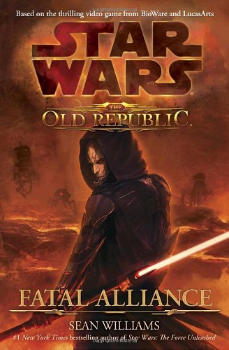 Fatal Alliance (Star Wars: The Old Republic, Book 1) (Star Wars The Old Republic Free)