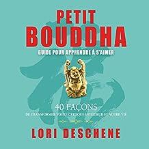 Petit Bouddha : Guide pour apprendre à s'aimer